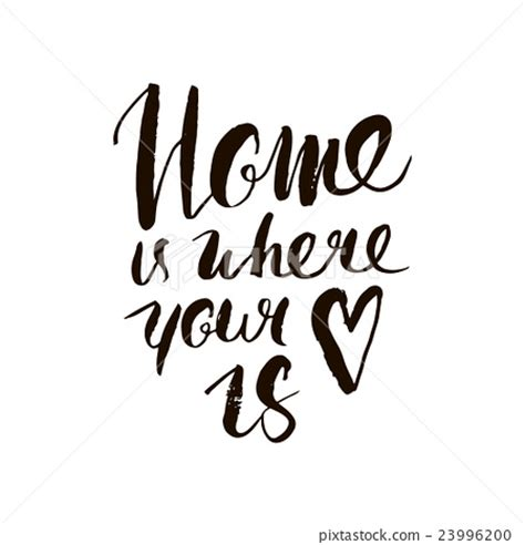 home is where your is inspirational quote stock
