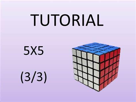 tutorial rubik 5x5 español como armar el cubo de rubik 5x5 parte 3 youtube