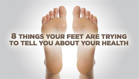 11 things your nails are trying to tell you about your health 8 things your feet are trying to tell you about your health