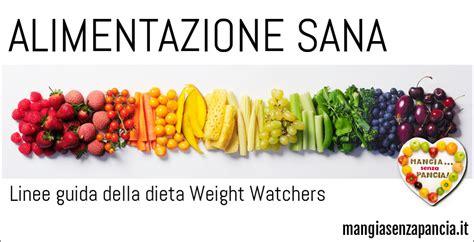 alimentazione sana alimentazione sana le linee guida della ww mangia senza
