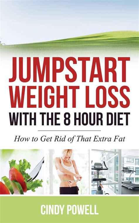 jumpstart weight loss jump start weightloss with the 8 hour diet