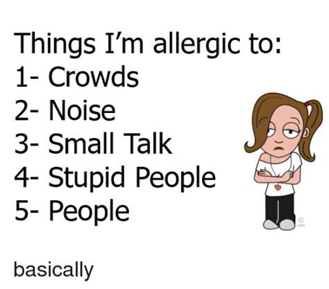 Alergi To Stupid 25 best memes about stupid stupid memes