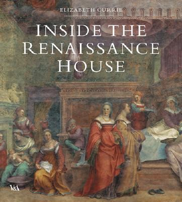 renaissance house music inside the renaissance house book by elizabeth currie 1 available editions alibris
