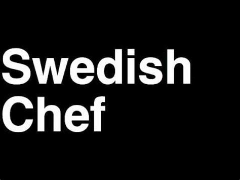 how to pronounce swedish chef the muppets movie show songs