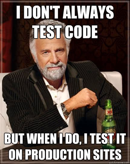 Dos Meme - i don t always test code but when i do i test it on