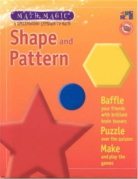 Shape And Pattern Maths Magic   shape and pattern math magic 9781587282713 slugbooks