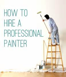 professional painting how to save money when you hire a professional painter