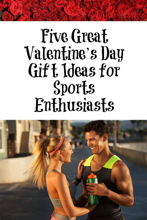 5 Fantastic Valentines Day Gift Ideas five great s day gift ideas for sports