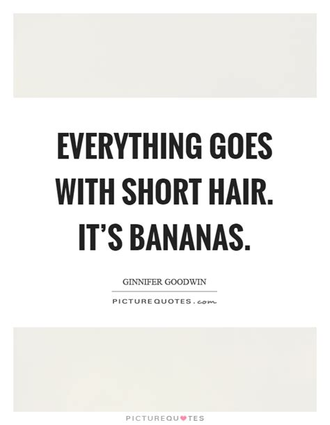 everything goes with short hair it s bananas picture quotes