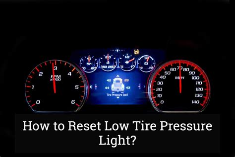 tire pressure sensor light how to reset low tire pressure light update 2017