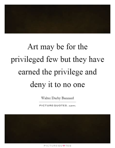 The Privileged Few by May Be For The Privileged Few But They Earned The