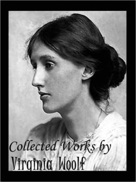 virginia woolf the complete virginia woolf the complete novels all virginia woolf s unabridged novels in a single volume