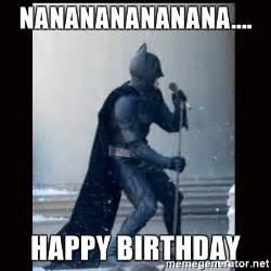 Batman Happy Birthday Meme - nanananananana happy birthday singing batman live