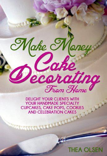 cake decorating at home book review make money cake decorating at home delight