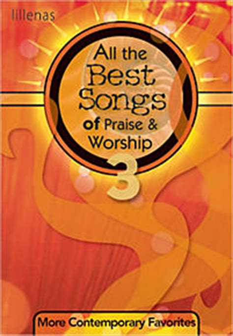 all the best songs of praise and worship all the best songs of praise worship 3 choral book