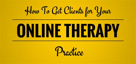 how to your as a therapy get clients for your therapy practice counselingwise
