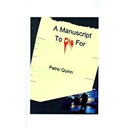 a manuscript to die for kindle edition by patric quinn