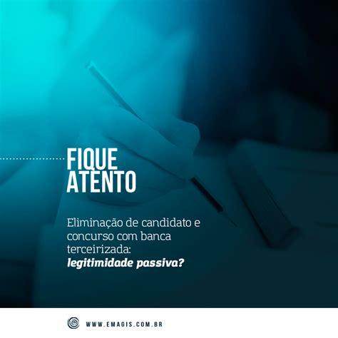 Banca Passiva by Elimina 231 227 O De Candidato E Concurso Banca Terceirizada