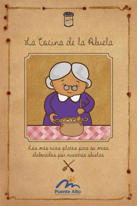 la cocina de mi abuela recetas la cocina de la abuela by municipalidad de puente alto issuu