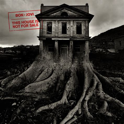 cr 237 tica de bon jovi y su quot this house is not for sale quot