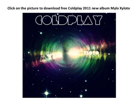 free download mp3 album coldplay mylo xyloto download free coldplay 2011 new album mylo xyloto