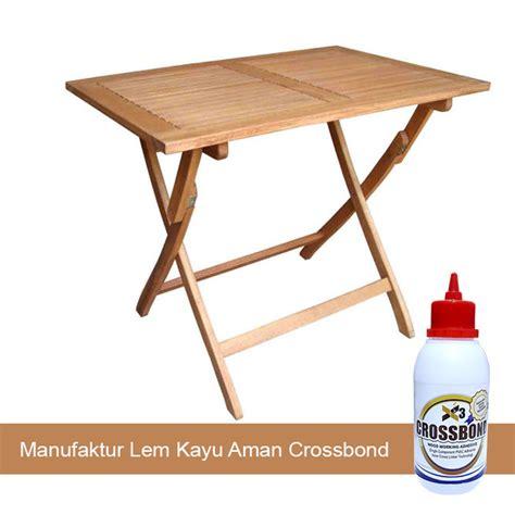 Lem Crossbond Manufaktur Lem Kayu Aman Crossbond Yang Bagus Untuk Meja