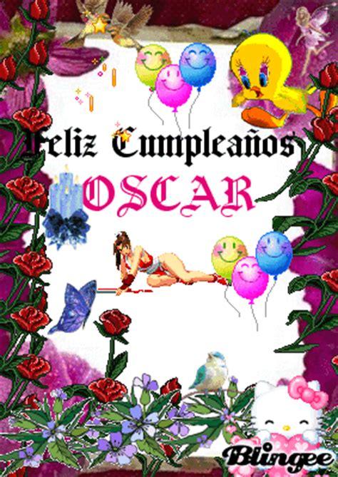 Imagenes De Cumpleaños Oscar | feliz cumplea 241 os oscar picture 127760613 blingee com