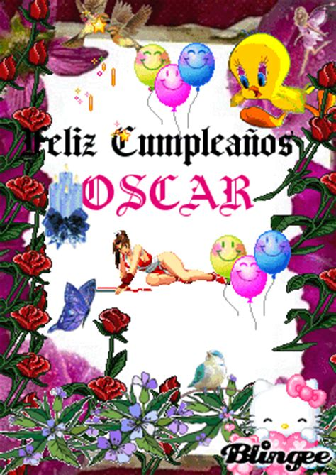 Imagenes De Feliz Cumpleaños Oscar | feliz cumplea 241 os oscar fotograf 237 a 127760613 blingee com