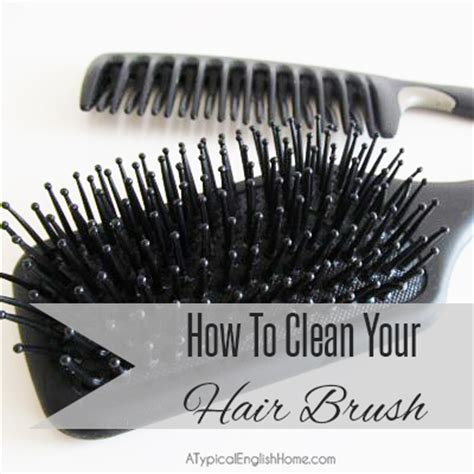 Cleaning Hair From by A Typical Home How To Clean Hair Brushes And Combs