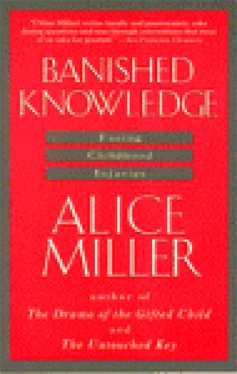 banished knowledge facing childhood injuries ebook banished knowledge facing childhood injuries by alice
