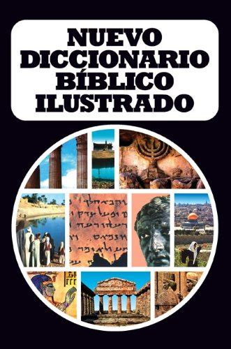 diccionario biblico ilustrado holman nuevo diccionario b 237 blico ilustrado spanish edition dealtrend