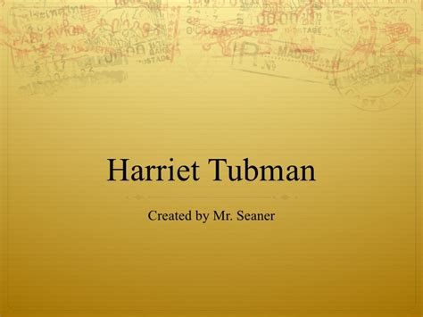 harriet tubman biography powerpoint harriet tubman