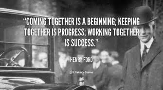 Henry Ford Quote Coming Together Henry Ford Quotes Quotesgram