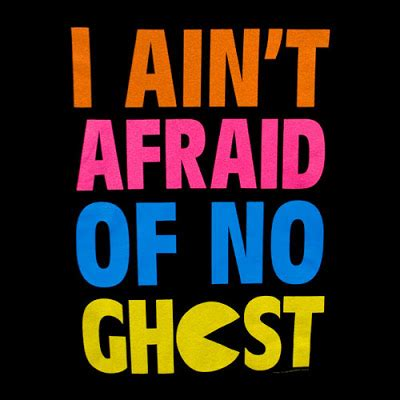 I Aint Afraid Of No Ghost Outline In Color by Folks Listen October 2011
