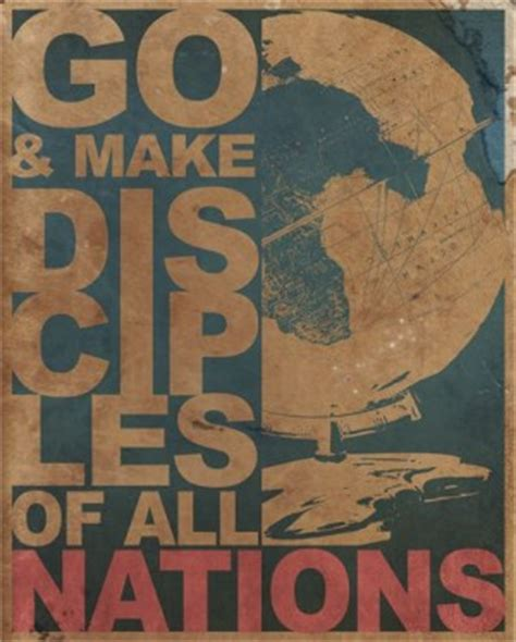 Out And About Nation by Some Thoughts On Go And Make Disciples Of All Nations