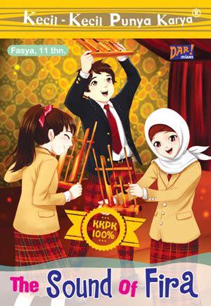 Novel Kecil Kecil Punya Karya the sound of fira kecil kecil punya karya by fasya adisa raspati reviews discussion