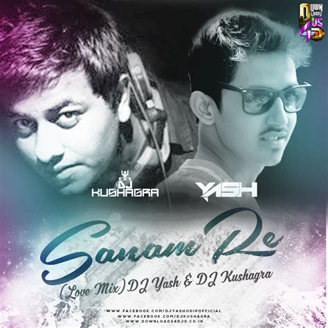 download mp3 song sanam re dj remix sanam re dj kushagra dj yash remix