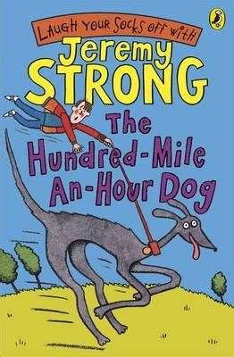 the hundred mile an hour dog by jeremy strong   buy books