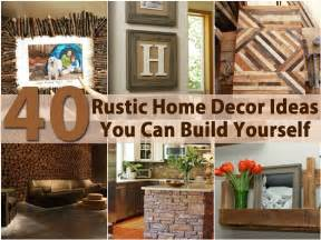 rustic home decorating 40 rustic home decor ideas you can build yourself page 2
