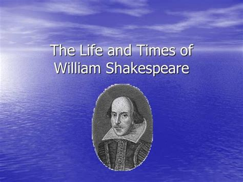 shakespeare s life powerpoint authorstream