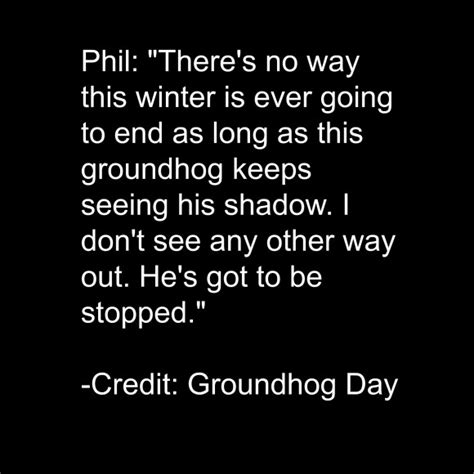 groundhog day saying meaning our favorite groundhog day quotes quot groundhog day