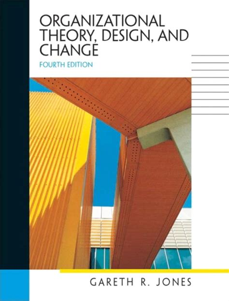 design thinking organizational change jones organizational theory design and change pearson