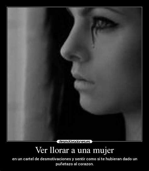 imagenes llorando una mujer ver llorar a una mujer desmotivaciones