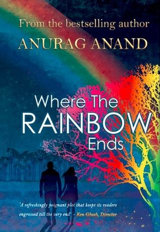 Book Review By Freya by Book Review Where The Rainbow Ends By Anurag Anand