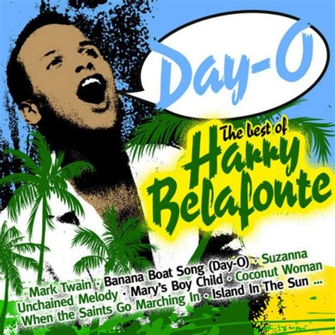 harry belafonte day o banana boat day o the banana boat song jamaica farewell by harry