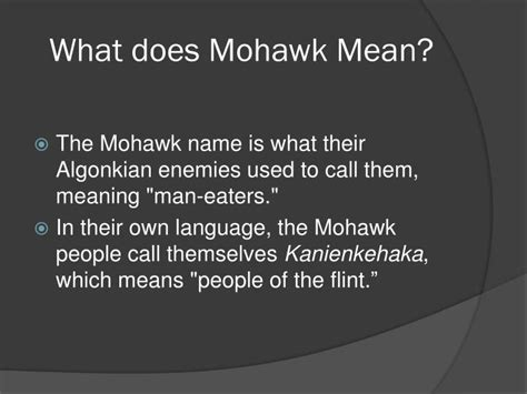 what does mohawk symbolize ppt mohawk indian tribe by dylan skelton powerpoint
