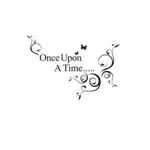 once upon a time inspirational quotes quotesgram