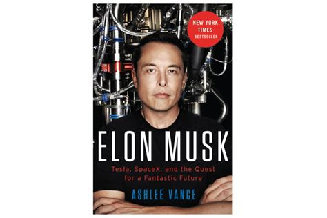 elon musk tesla spacex and the quest for a fantastic looking for a good read here are the best most eye