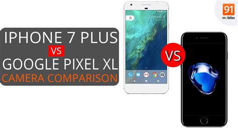 google pixel xl  apple iphone   camera comparison   pixel   youtube