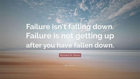 richard  nixon quote failure isnt falling  failure